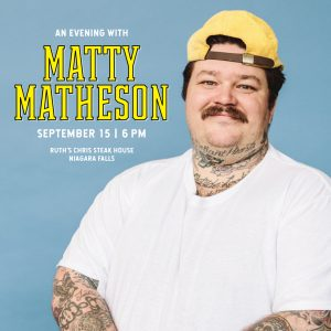 An Evening With Matty Matheson in Niagara Falls